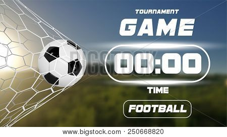 Soccer Or Football Banner With 3d Ball And Scoreboard Or Timer On Green Field Background. Soccer Gam