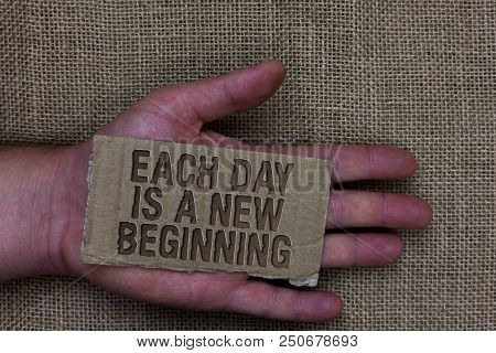 Conceptual Hand Writing Showing Each Day Is A New Beginning. Business Photo Text Every Morning You C