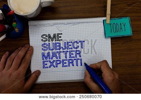 Conceptual Hand Writing Showing Sme Subject Matter Expert. Business Photo Showcasing Authority In A