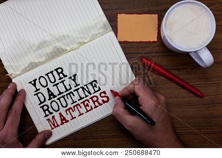 Handwriting Text Writing Your Daily Routine Matters.. Concept Meaning Have Good Habits To Live A Hea
