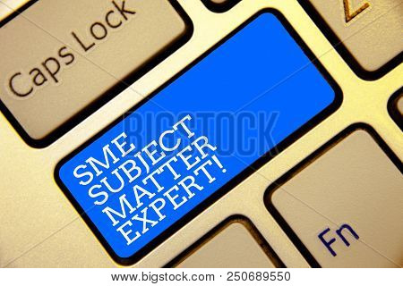 Writing Note Showing Sme Subject Matter Expert. Business Photo Showcasing Authority In A Particular