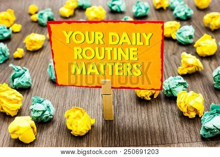 Handwriting Text Your Daily Routine Matters.. Concept Meaning Have Good Habits To Live A Healthy Lif
