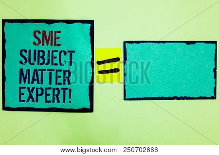 Handwriting Text Writing Sme Subject Matter Expert. Concept Meaning Authority In A Particular Area O