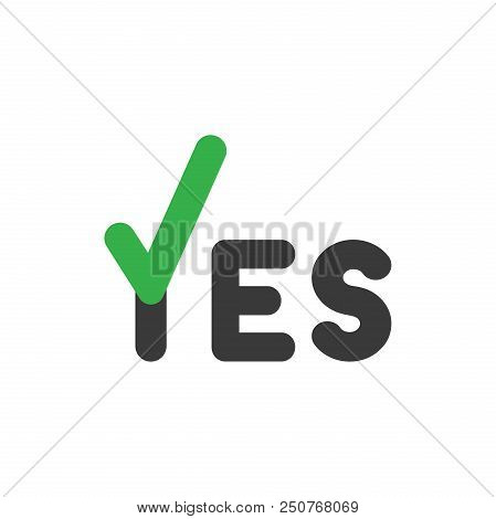 Flat Design Style Vector Illustration Concept With Yes Text. Green Check Mark Icon Instead Of O Lett