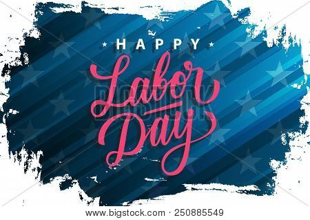 Usa Labor Day Celebrate Banner With Brush Stroke Background And Hand Lettering Text Happy Labor Day.