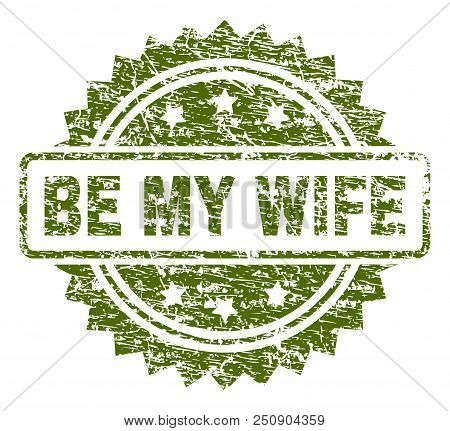 Be My Wife Stamp Seal Watermark With Rubber Print Style. Green Vector Rubber Print Of Be My Wife Tit