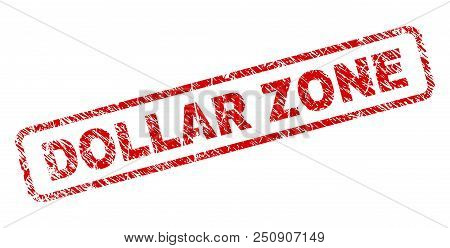 Dollar Zone Stamp Seal Print With Scratced Style. Red Vector Rubber Print Of Dollar Zone Caption Wit