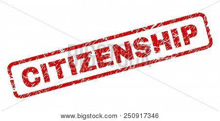 Citizenship Stamp Seal Print With Distress Style. Red Vector Rubber Print Of Citizenship Label With