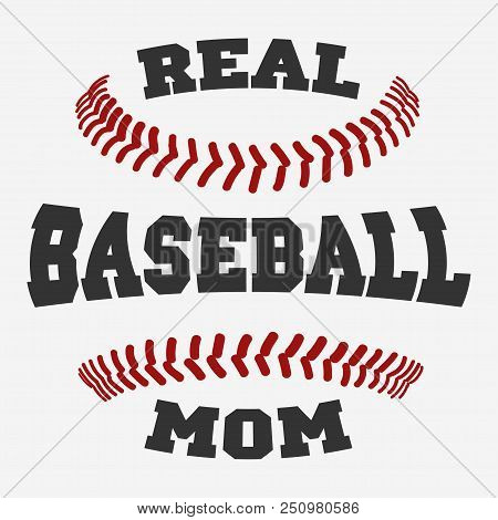 Baseball Mom Typography Design With Ball Seams For Shirts, Prints, Posters. Vector Illustration Isol