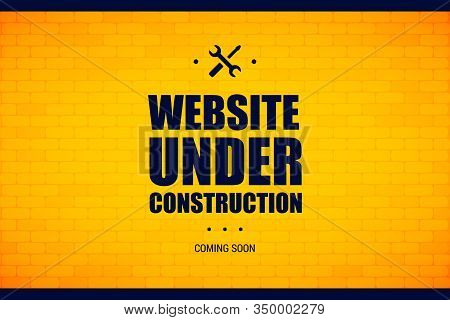 Website Under Construction Sign On A Brick Wall. Vector Illustration For Website Maintenance And Rep