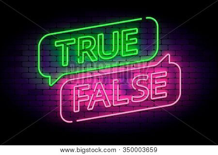 True And False Neon Sign With Speech Bubbles On A Brick Wall. Vector Illustration For Facts Or Myths