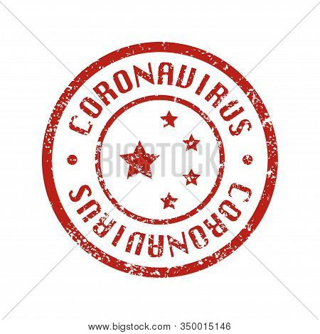 Textured Stamp With Letter - Coronavirus. Corona Virus In Rubber Red Stamp With China Stars. Vector