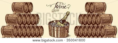 Wooden Oak Barrels Of Aged Wine And Champagne. Pyramidal Pile Of Vessels And Kegs, Alcohol Brandy Or