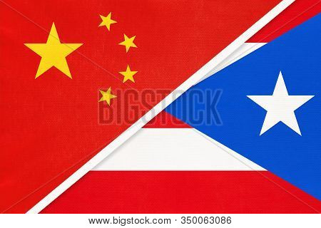 China Or Prc Vs Puerto Rico National Flag From Textile. Relationship Between Asian And American Coun