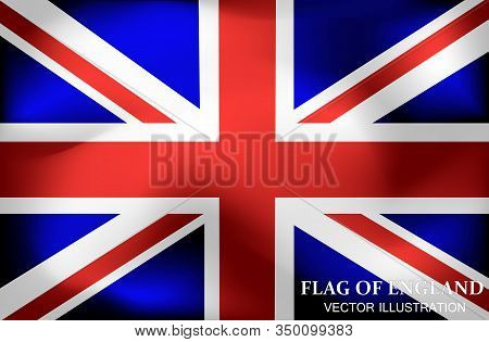Bright Background With Flag Of England. Happy England Day Background. Bright Illustration With Engli