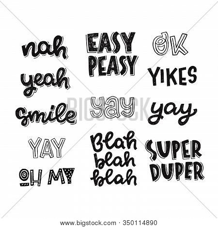 Set Of Hand Drawn Lettering Sayings And Interjections Nah, Yeah, Smile, Yay, Oh My, Easy Peasy, Blah