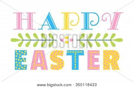 Happy Easter Holiday Greeting Text. Cute Hand Drawn Letters Isolated, White Background. Decorative F