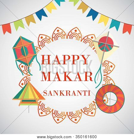 Celebrate Happy Makar Sankranti In India Background With Colorful Kites And Flags Vector Illustratio