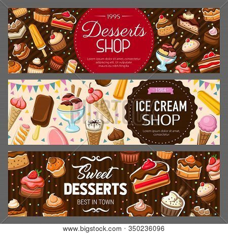 Desserts, Cakes And Ice Cream Banners. Bakery And Pastry Food, Vector Cakes, Cupcakes And Muffins, P