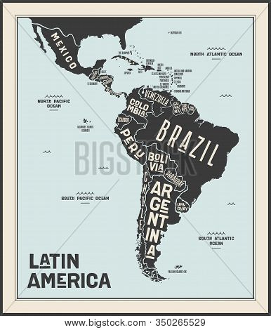 Map Latin America. Poster Map Of Latin America. Black And White Print Map Of Latin America For T-shi