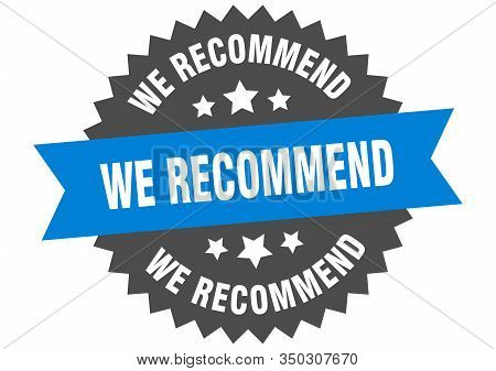 We Recommend Sign. We Recommend Circular Band Label. Round We Recommend Sticker