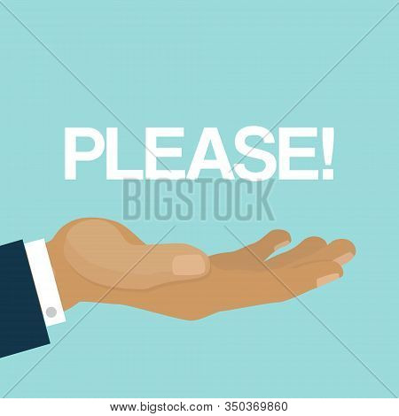 Please, Open Mans Arm Or Hand, Gesture Of Plea And Request, Cartoon Vector Illustration. Man Showing
