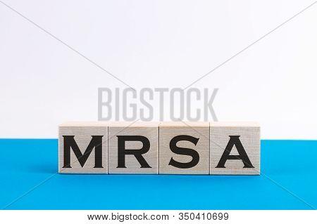 Wodden Cubes With Words Mrsa Methicillin-resistant Staphylococcus Aureus. Medical Concept