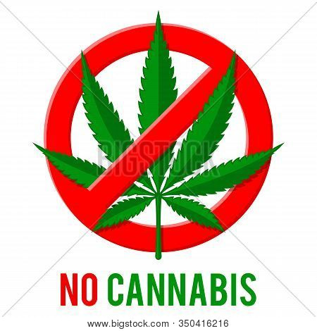 Prohibitory Stop Sign With Hemp Leaf. No Drugs Or Prohibition Of Bad Addictions. Cannabis Ban, Do No