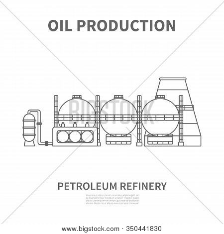 Petroleum Refinery Icon. Linear Logotype Or Sign For Oil Producing Or Refinery Company. Vector Illus