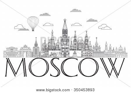 Panoramic Vector Line Art Illustration Of Landmarks Of Moscow, Russia. Moscow City Skyline Monochrom