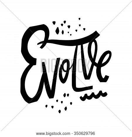 Evolve Word Lettering. Black Ink. Vector Illustration. Isolated On White Background.