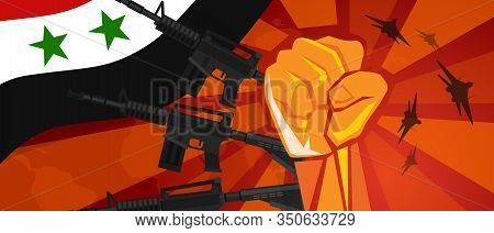 Syria War Propaganda Hand Fist Strike With Arm Weapon Plane And Flag. Vintage Red Symbol Of Aggressi