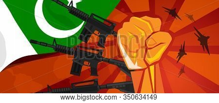 Pakistan War Propaganda Hand Fist Strike With Arm Weapon Plane And Flag. Vintage Red Symbol Of Aggre
