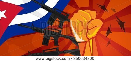 Cuba War Propaganda Hand Fist Strike With Arm Weapon Plane And Flag. Vintage Red Symbol Of Aggressio