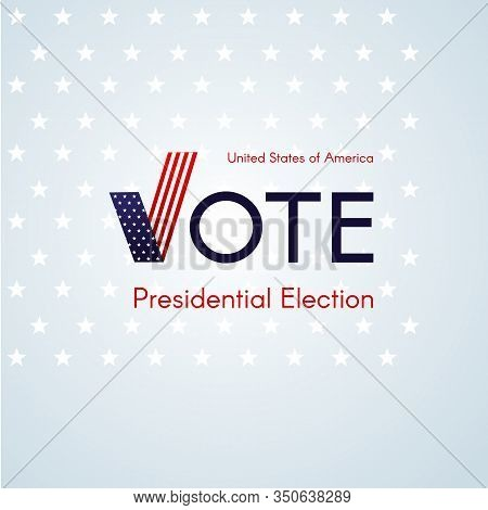Us Presidential Election Voting 2020 Text Vote With A Tick Usa Flag On A Light Background Stars Patr