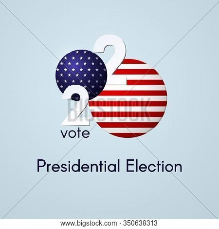 Us Presidential Election Voting Number 2020 Usa Flag Text Vote On A Light Background Patriotic Polit