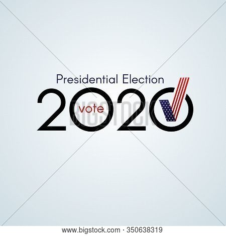 Us Presidential Election Voting Number 2020 Text Vote With Usa Flag Checkmark On A Light Background