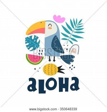 Aloha. Cartoon Toucan, Decor Elements, Watermelon, Pineapple, Tropical Leaves, Hand Drawing Letterin