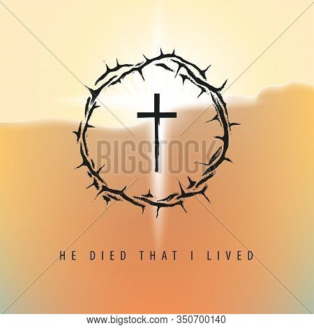 Vector Easter Banner Or Greeting Card With Words He Died That I Lived. Religious Illustration With A