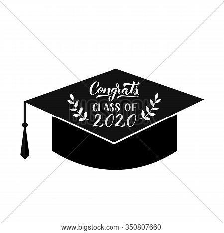 Congrats Class Of 2020 Hand Written On Graduation Hat. Congratulations To Graduates Typography Poste