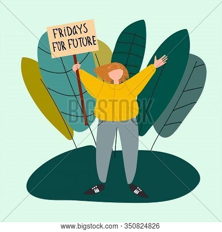 School Strike For The Climate Concept. Gird Holding Sign That Reads Fridays For Future. Vector Illus