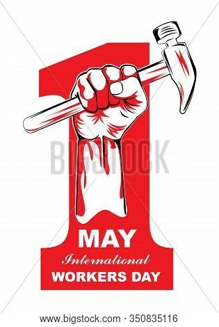 May First International Workers Day. International Workers Day With, Holding Hammer, Creative Vector