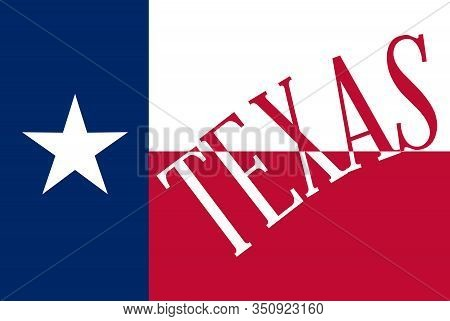 The State Flag Of Texas With The Text Texas In 2 Of The Flag Colors