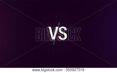 Versus Screen Background, Fight Clash Battle Vs Match. Concept Sport And Fight Competition, Confront