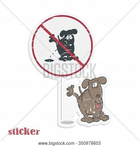 Dog Pees On A Sign Prohibiting Dogs From Urinating. Vector Illustration In The Form Of A Retro Stick