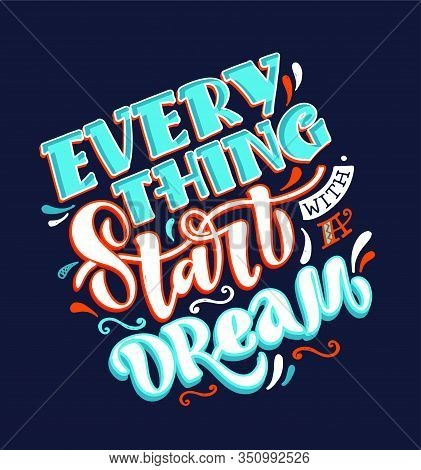 Everything Start With A Dream. Inspiration Quote Lettering Postcard.