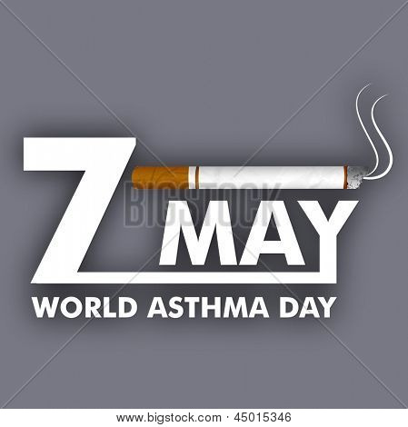 World asthma day background with cigarette and text 7th May. Illustration of no smoking background.