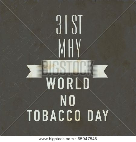 Poster, banner or flyer design for World No Tobacco Day with stylish text and ribbon on grungy brown background.