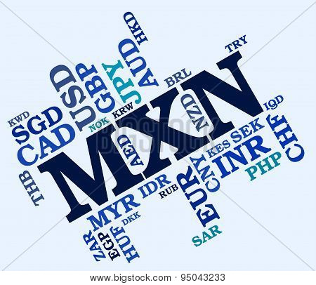 Mxn Currency Indicates Exchange Rate And Foreign