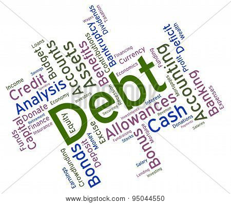 Debt Word Showing Financial Obligation And Liabilities poster